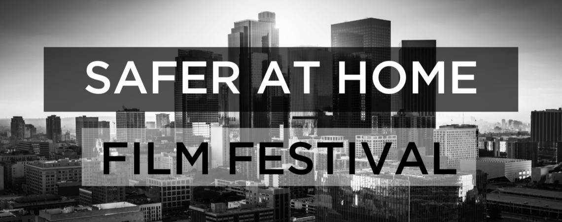 Safer at Home Film Festival